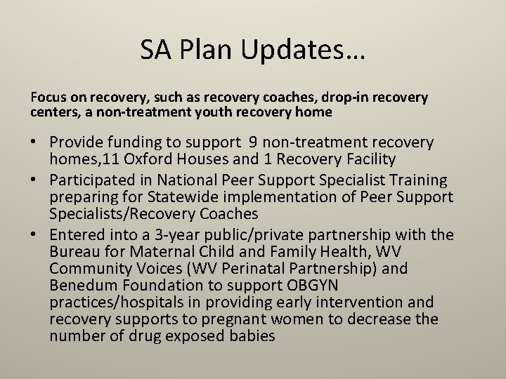 SA Plan Updates… Focus on recovery, such as recovery coaches, drop-in recovery centers, a