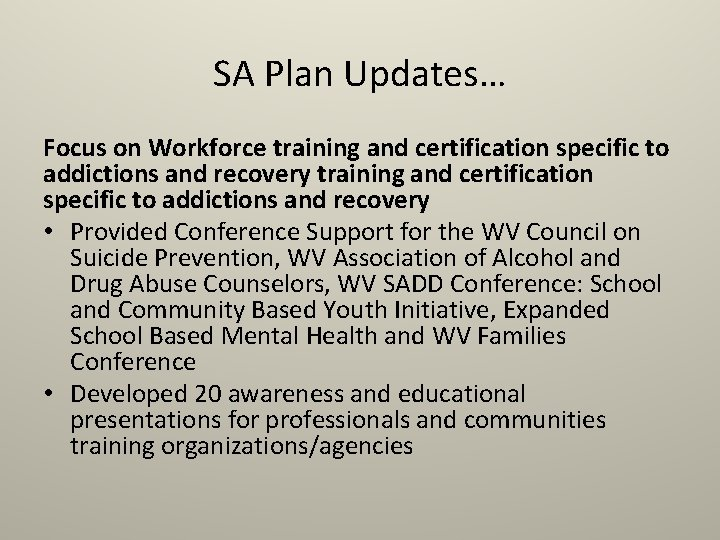 SA Plan Updates… Focus on Workforce training and certification specific to addictions and recovery