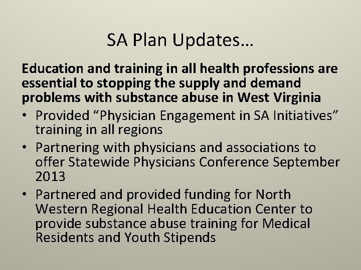 SA Plan Updates… Education and training in all health professions are essential to stopping