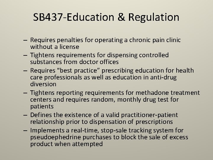 SB 437 -Education & Regulation – Requires penalties for operating a chronic pain clinic