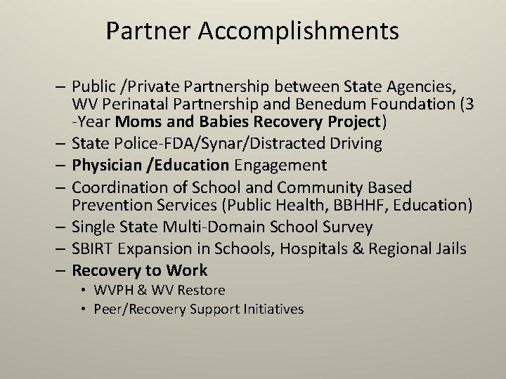 Partner Accomplishments – Public /Private Partnership between State Agencies, WV Perinatal Partnership and Benedum
