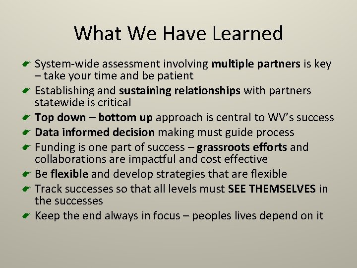 What We Have Learned System-wide assessment involving multiple partners is key – take your