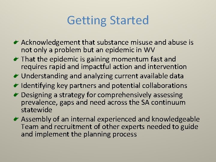 Getting Started Acknowledgement that substance misuse and abuse is not only a problem but