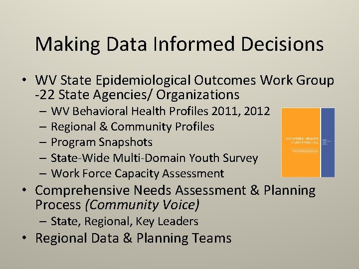 Making Data Informed Decisions • WV State Epidemiological Outcomes Work Group -22 State Agencies/