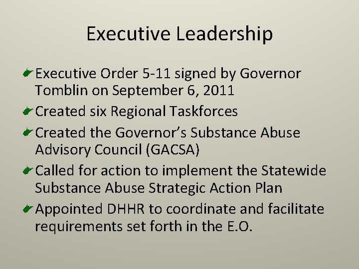Executive Leadership Executive Order 5 -11 signed by Governor Tomblin on September 6, 2011
