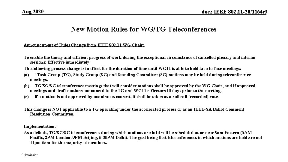 Aug 2020 doc. : IEEE 802. 11 -20/1164 r 3 New Motion Rules for