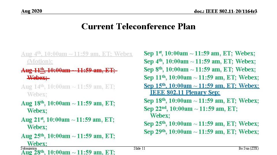 Aug 2020 doc. : IEEE 802. 11 -20/1164 r 3 Current Teleconference Plan Sep