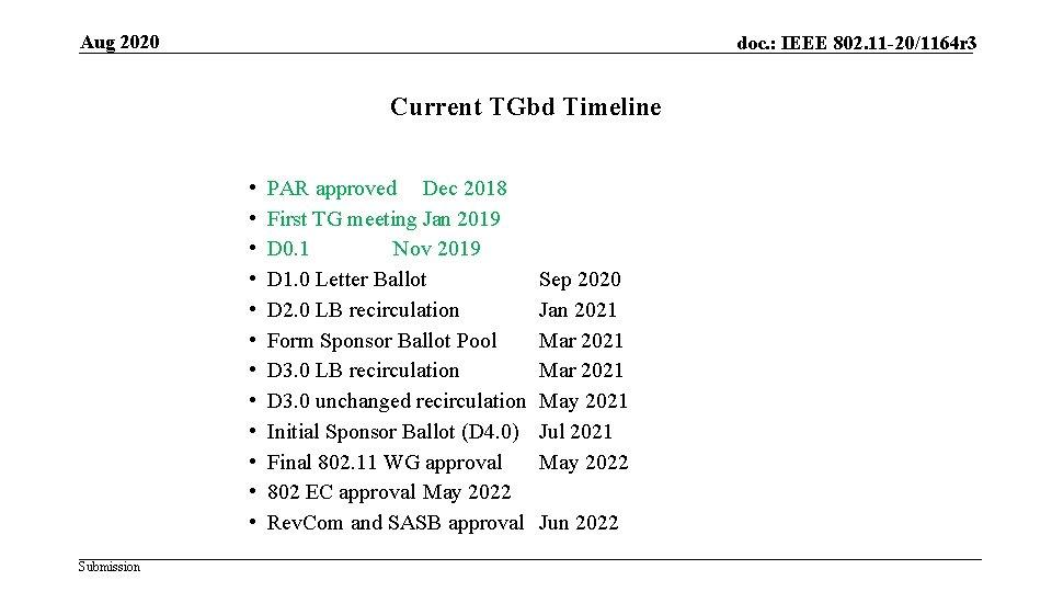 Aug 2020 doc. : IEEE 802. 11 -20/1164 r 3 Current TGbd Timeline •