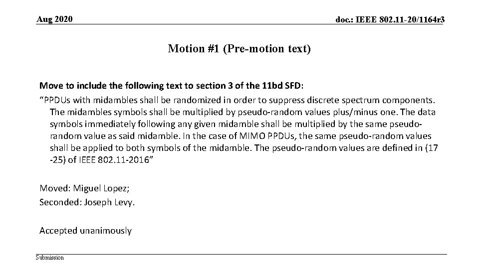 Aug 2020 doc. : IEEE 802. 11 -20/1164 r 3 Motion #1 (Pre-motion text)