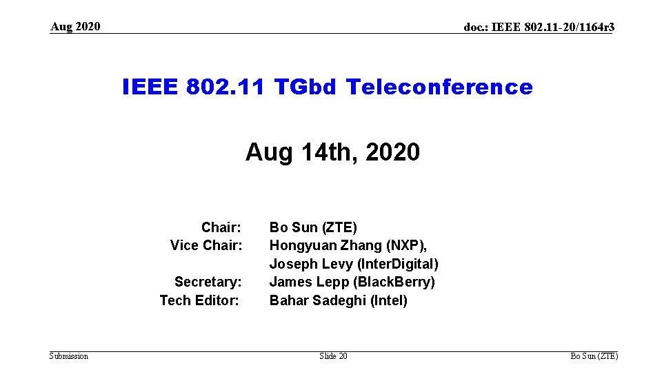 Aug 2020 doc. : IEEE 802. 11 -20/1164 r 3 IEEE 802. 11 TGbd