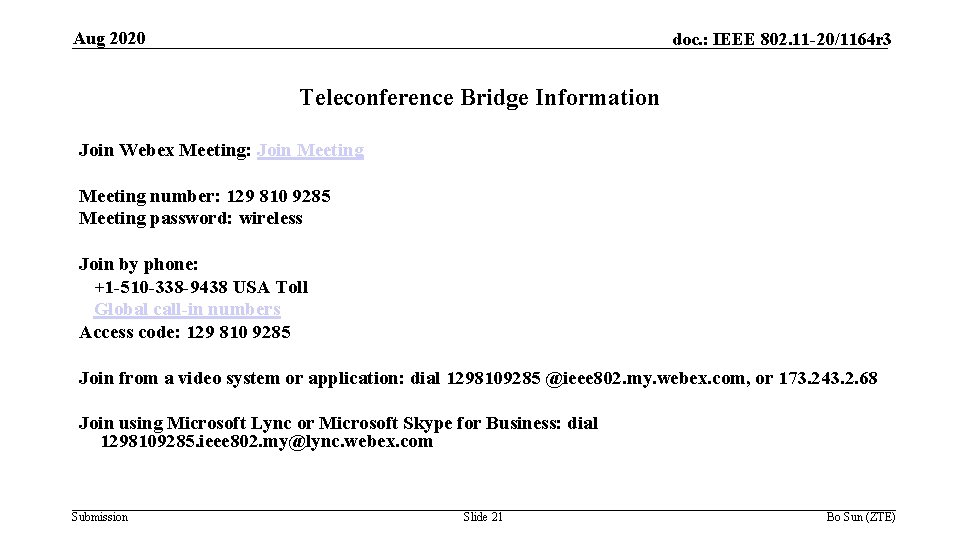 Aug 2020 doc. : IEEE 802. 11 -20/1164 r 3 Teleconference Bridge Information Join