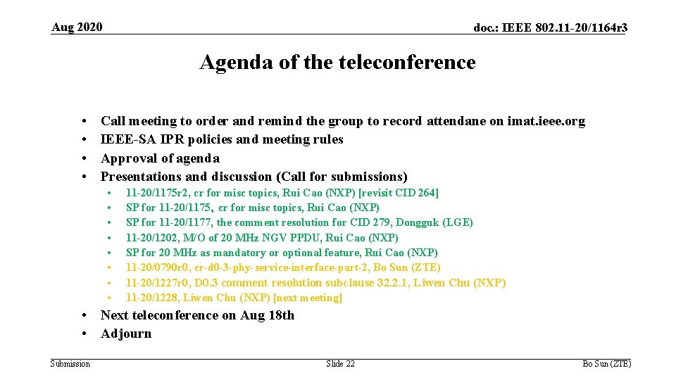 Aug 2020 doc. : IEEE 802. 11 -20/1164 r 3 Agenda of the teleconference