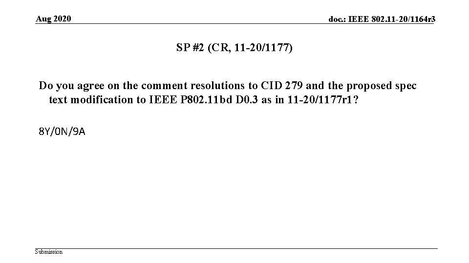 Aug 2020 doc. : IEEE 802. 11 -20/1164 r 3 SP #2 (CR, 11