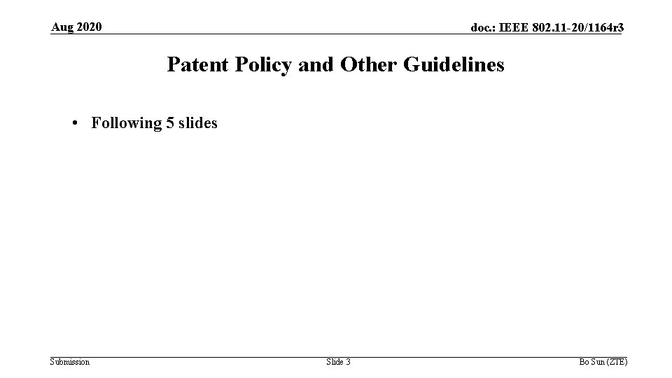Aug 2020 doc. : IEEE 802. 11 -20/1164 r 3 Patent Policy and Other