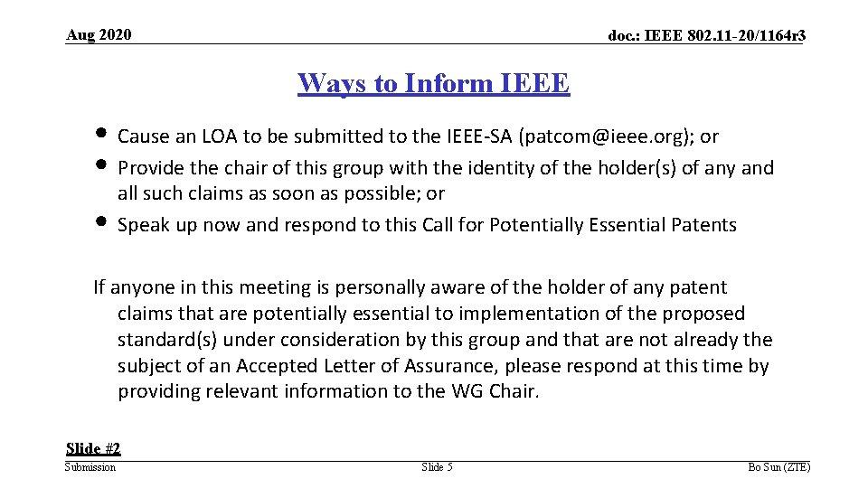 Aug 2020 doc. : IEEE 802. 11 -20/1164 r 3 Ways to Inform IEEE