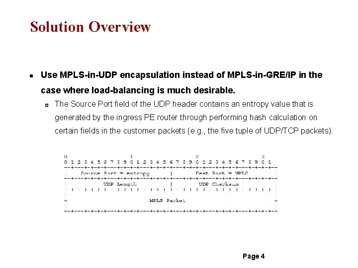 Solution Overview n Use MPLS-in-UDP encapsulation instead of MPLS-in-GRE/IP in the case where load-balancing