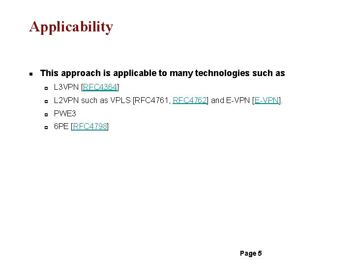 Applicability n This approach is applicable to many technologies such as p L 3