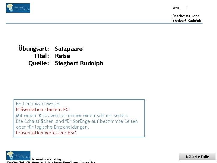 Übungsart: Titel: Seite: Quelle: 1 Bearbeitet von: Siegbert Rudolph Übungsart: Satzpaare Titel: Reise Quelle: