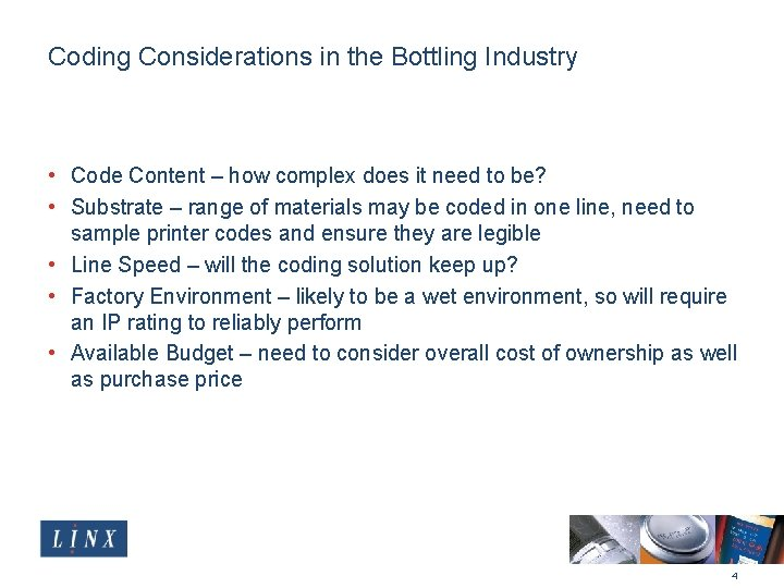 Coding Considerations in the Bottling Industry • Code Content – how complex does it