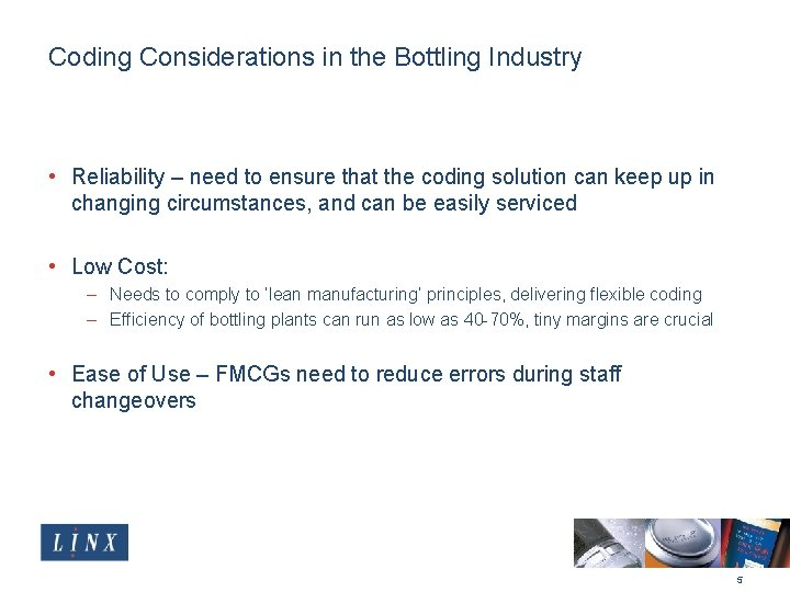 Coding Considerations in the Bottling Industry • Reliability – need to ensure that the