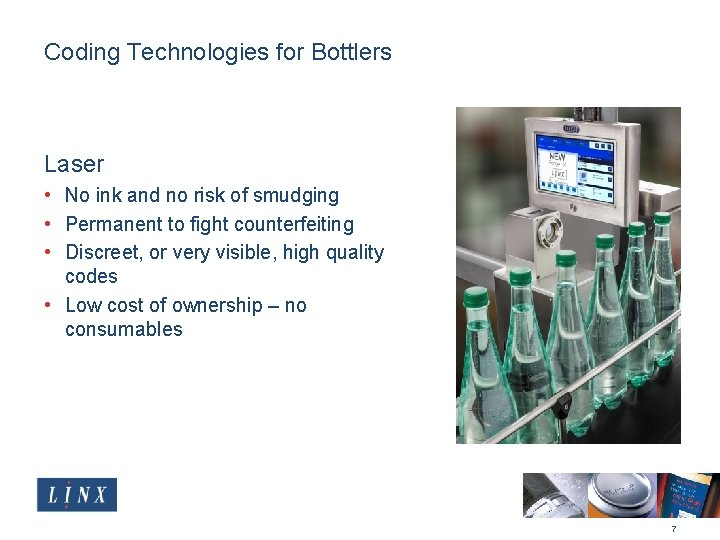 Coding Technologies for Bottlers Laser • No ink and no risk of smudging •