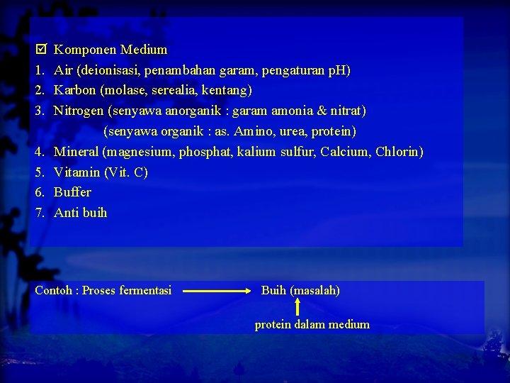 1. 2. 3. 4. 5. 6. 7. Komponen Medium Air (deionisasi, penambahan garam,