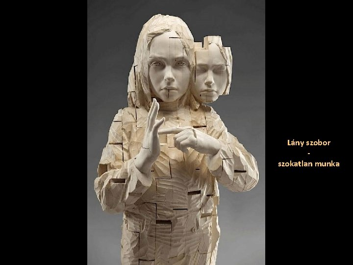 Lány szobor szokatlan munka
