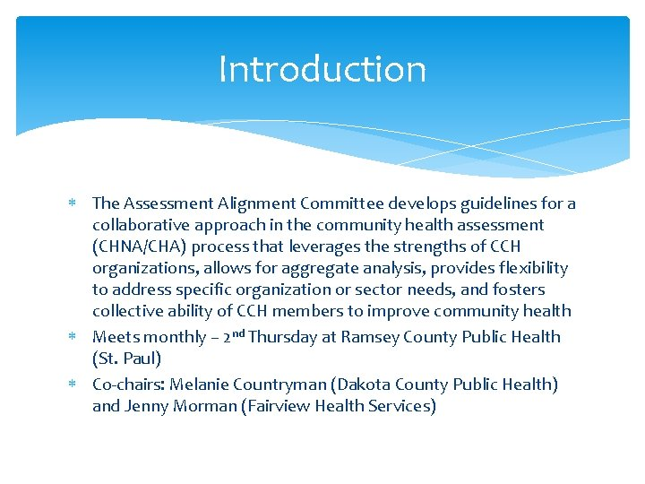 Introduction The Assessment Alignment Committee develops guidelines for a collaborative approach in the community