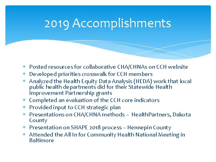 2019 Accomplishments Posted resources for collaborative CHA/CHNAs on CCH website Developed priorities crosswalk for