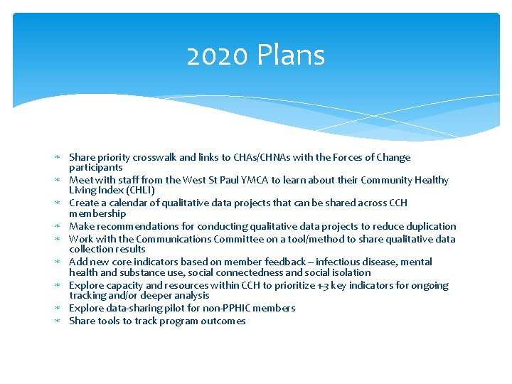 2020 Plans Share priority crosswalk and links to CHAs/CHNAs with the Forces of Change