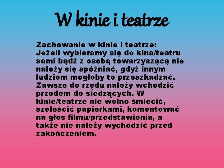 W kinie i teatrze Zachowanie w kinie i teatrze: Jeżeli wybieramy się do kina/teatru