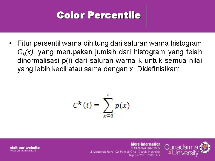 Color Percentile • Fitur persentil warna dihitung dari saluran warna histogram Ck(x), yang merupakan