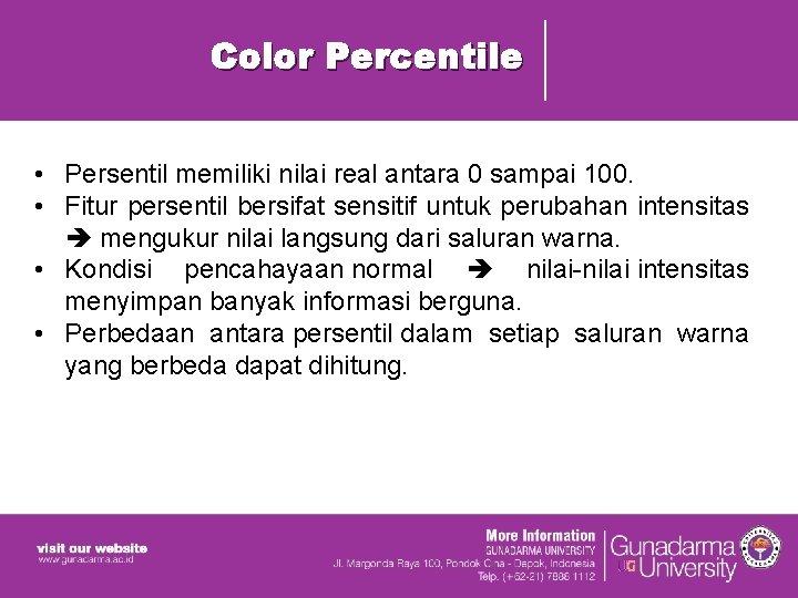 Color Percentile • Persentil memiliki nilai real antara 0 sampai 100. • Fitur persentil