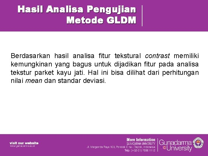 Hasil Analisa Pengujian Metode GLDM Berdasarkan hasil analisa fitur tekstural contrast memiliki kemungkinan yang