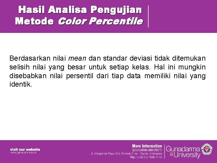 Hasil Analisa Pengujian Metode Color Percentile Berdasarkan nilai mean dan standar deviasi tidak ditemukan