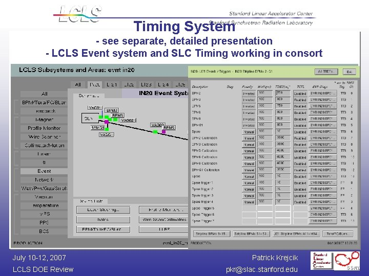 Timing System - see separate, detailed presentation - LCLS Event system and SLC Timing