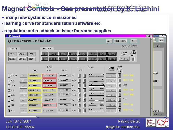 Magnet Controls - See presentation by K. Luchini - many new systems commissioned -