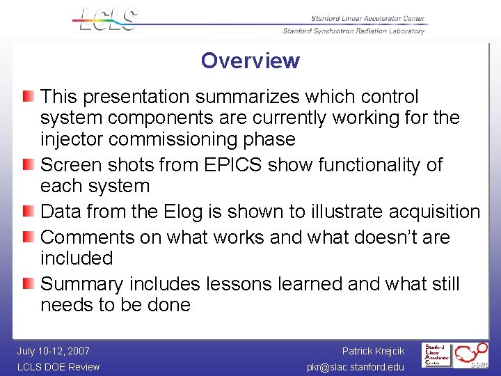 Overview This presentation summarizes which control system components are currently working for the injector