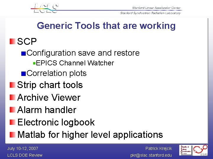Generic Tools that are working SCP Configuration save and restore EPICS Channel Watcher Correlation