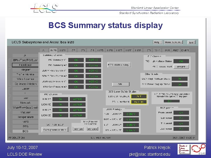 BCS Summary status display July 10 -12, 2007 LCLS DOE Review Patrick Krejcik pkr@slac.
