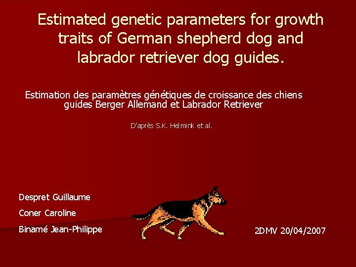 Estimated genetic parameters for growth traits of German shepherd dog and labrador retriever dog