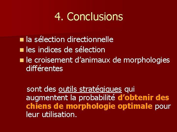 4. Conclusions n la sélection directionnelle n les indices de sélection n le croisement