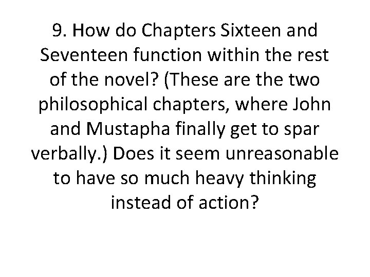 9. How do Chapters Sixteen and Seventeen function within the rest of the novel?