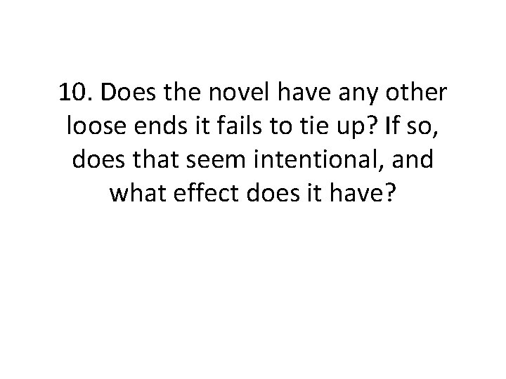 10. Does the novel have any other loose ends it fails to tie up?