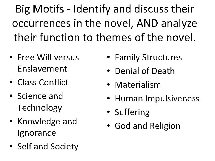 Big Motifs - Identify and discuss their occurrences in the novel, AND analyze their