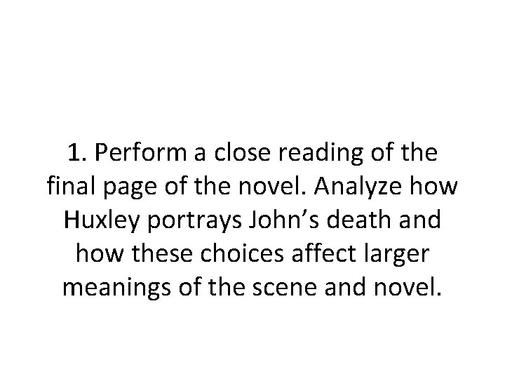 1. Perform a close reading of the final page of the novel. Analyze how