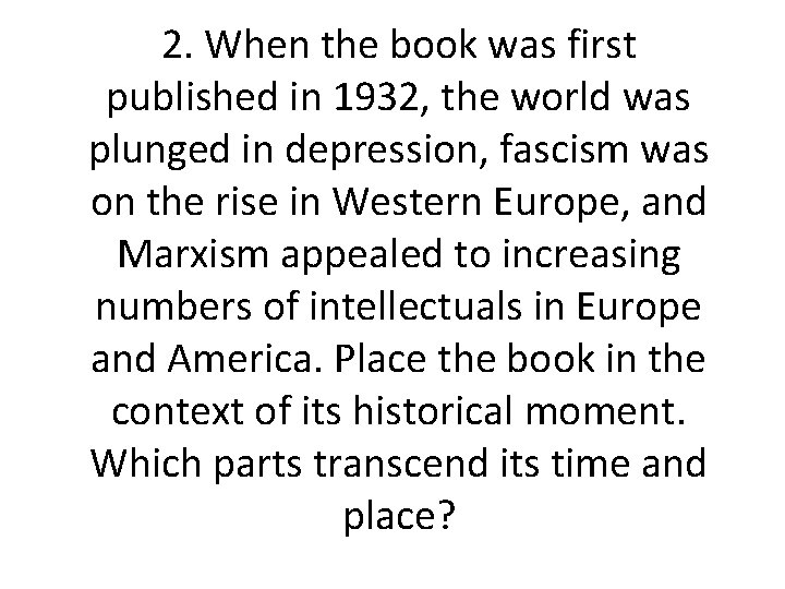 2. When the book was first published in 1932, the world was plunged in