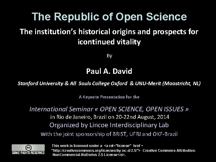 The Republic of Open Science The institution's historical origins and prospects for icontinued vitality