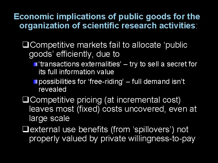 Economic implications of public goods for the organization of scientific research activities: q. Competitive