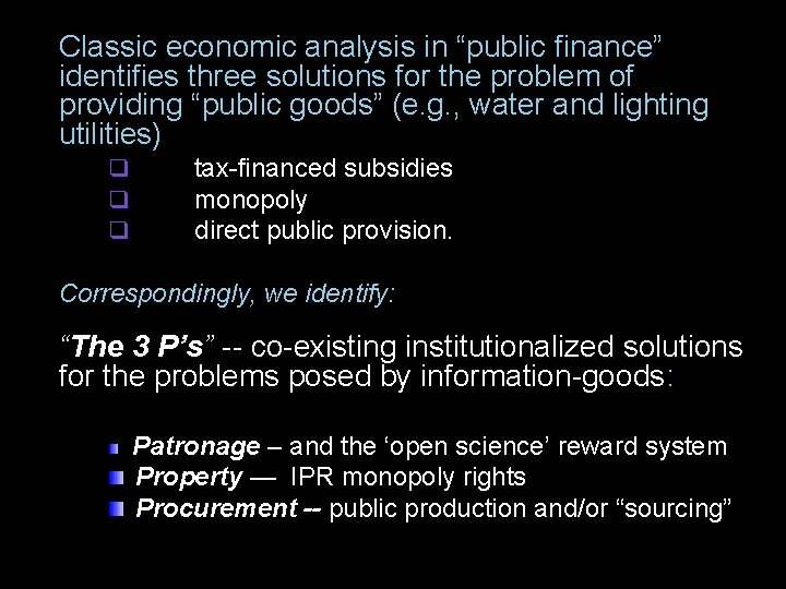 """Classic economic analysis in """"public finance"""" identifies three solutions for the problem of providing"""